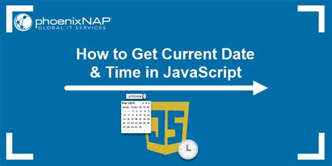 Learn How to Get Current Date & Time in JavaScript